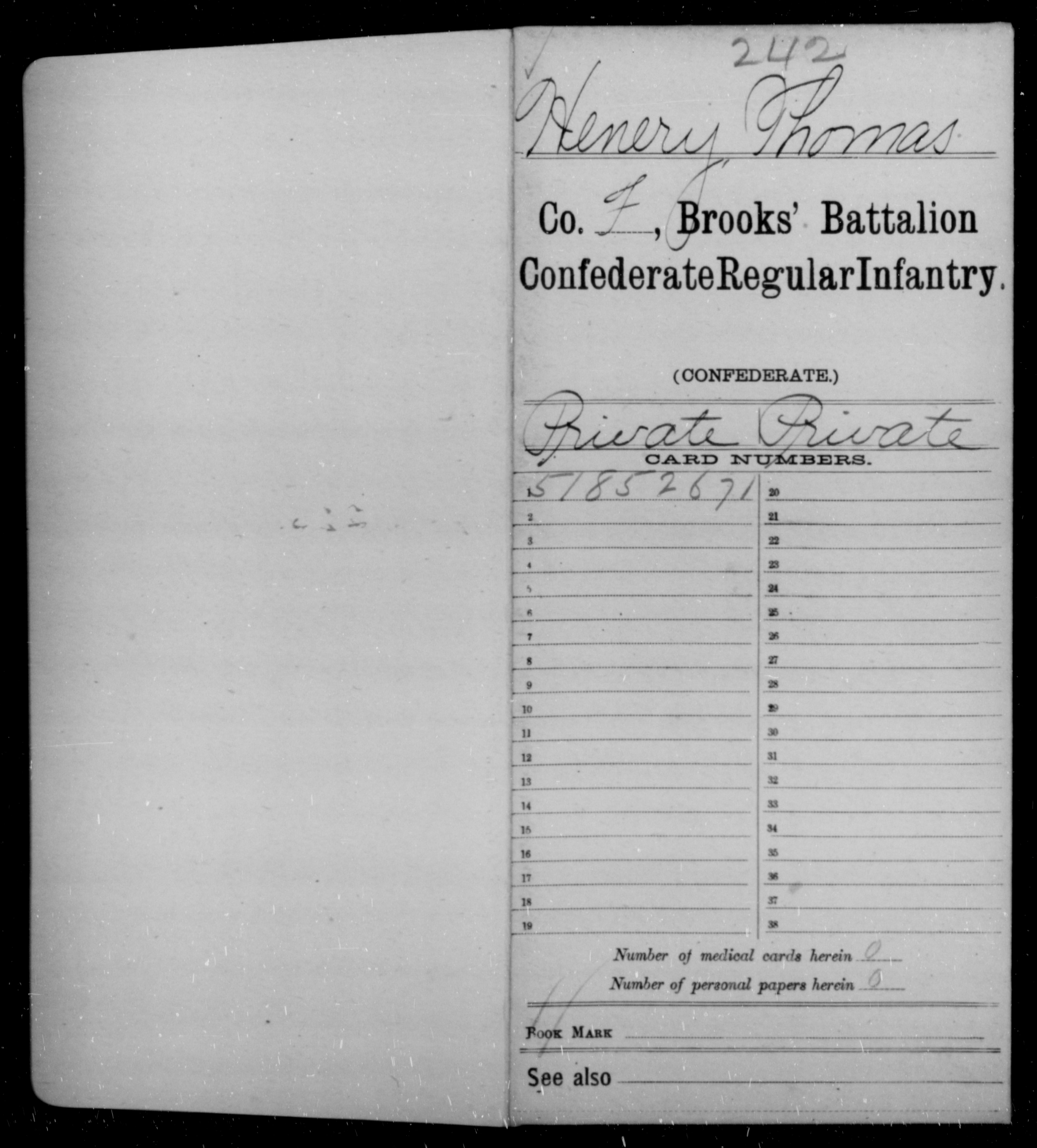 Henery, Thomas - Age 20, Year: 1864 - Brooks' Battalion, Confederate Regular Infantry AND Brush Battalion, CSA, A-O - Raised Directly by the Confederate Government