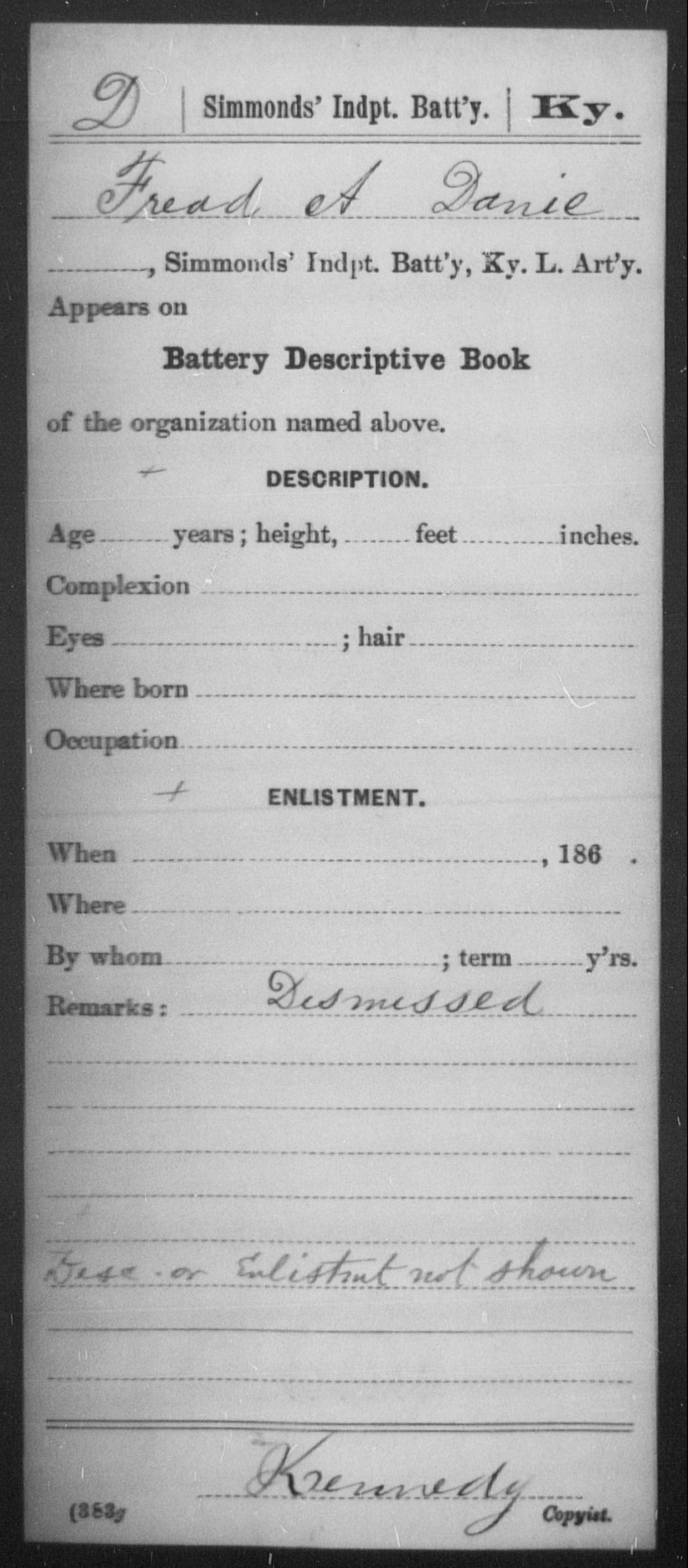 Danie, Frederick A - Age [Blank], Year: 1862 - Misc Card Abstracts of Records, Independent Battery A through E, First Light Artillery and Simmond's Independent Battery, Light Artillery and First Infantry and Second Infantry, A-D